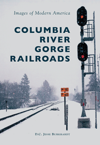 Columbia River Gorge Railroads_9781467134828